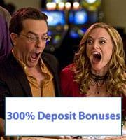 300% Casino Bonuses