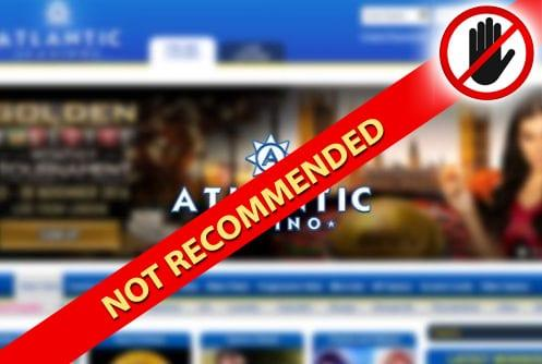 Atlantic Not Recommended Casino