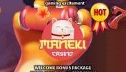 Maneki Casino Hot Promo
