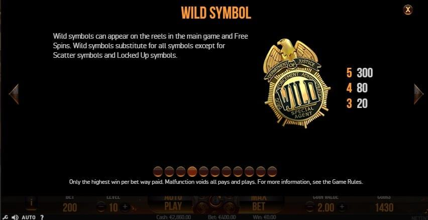 Narcos Symbols: The Wild comes as a DEA badge and also pays out as the agents do. It can substitute all regular symbols and help you get more winning ways.