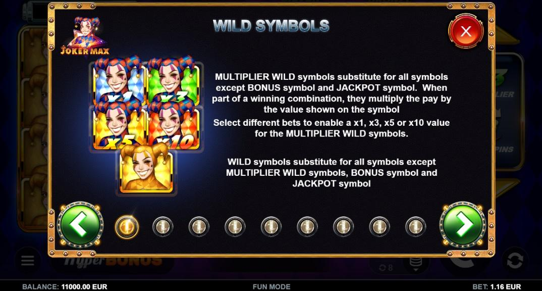 Joker MAX Slot Symbols:  Apart from the regular symbols in the game, Joker Max comes with 4 different multiplier wild symbols.
