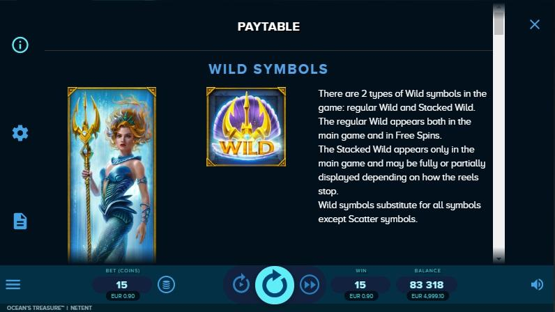 Ocean's Treasure Slot Symbols:  NetEnts Ocean's Treasure slot has 2 types of Wild symbols, regular Wild and Stacked Wild.