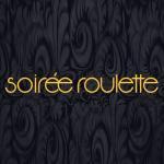 Soiree Roulette