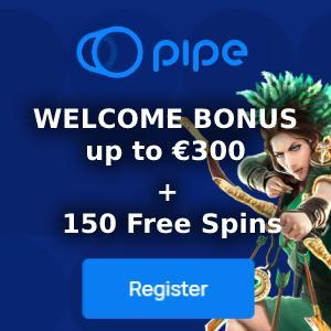Pipe Casino Bonus